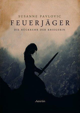 Die Rückkehr der Kriegerin by Susanne Pavlovic