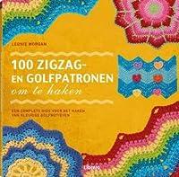 100 zigzag- en golfpatronen om te haken : een complete gids voor het haken van kleurige golfmotieven