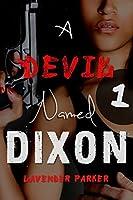 A Devil Named Dixon 1 (Dirty Rotten Dixons)