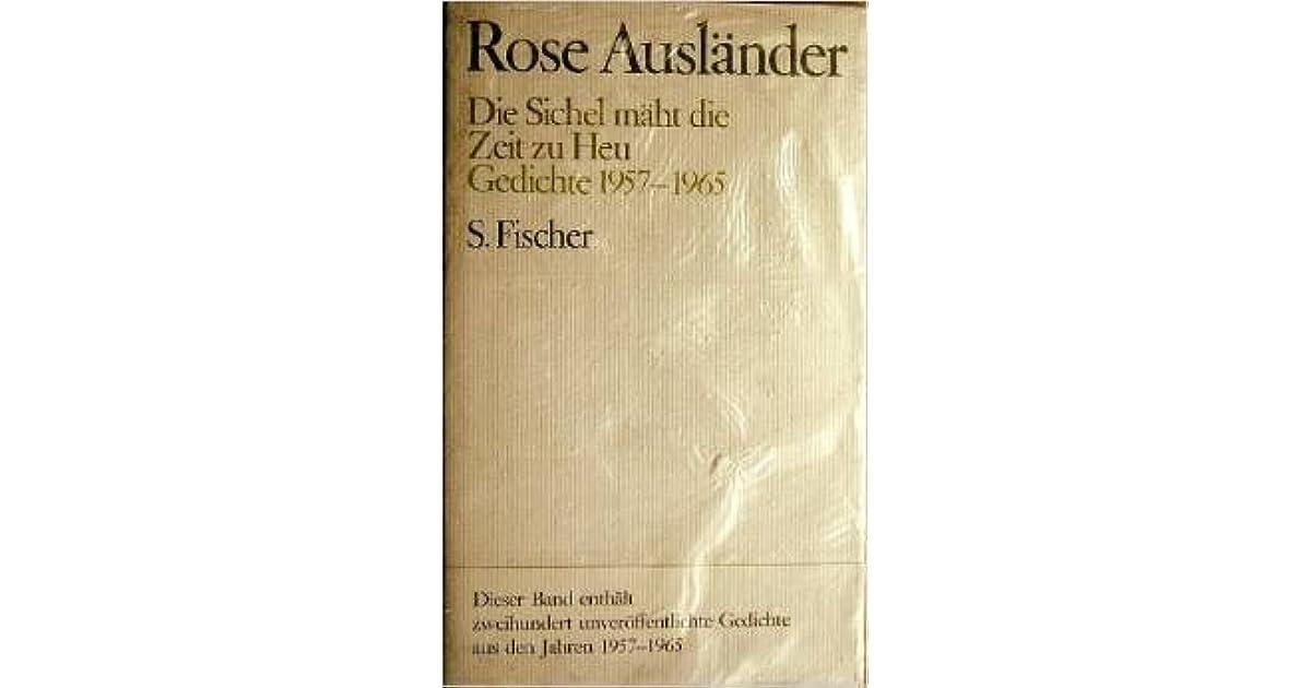 Die Sichel Maht Die Zeit Zu Heu Gedichte 1957 1965 By Rose