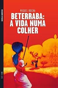 Beterraba: A Vida Numa Colher (Colecção Novela Gráfica, #5)