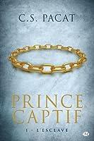 L'esclave (Prince Captif, #1)