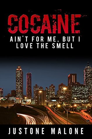 Cocaine Ain't for Me but I Love the Smell (Bitch You Don't Know My Life Book 1)