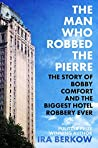 The Man Who Robbed the Pierre by Ira Berkow