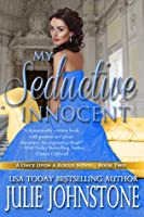 My Seductive Innocent, A Once Upon A Rogue Novel, Book 2