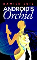 Android's Orchid