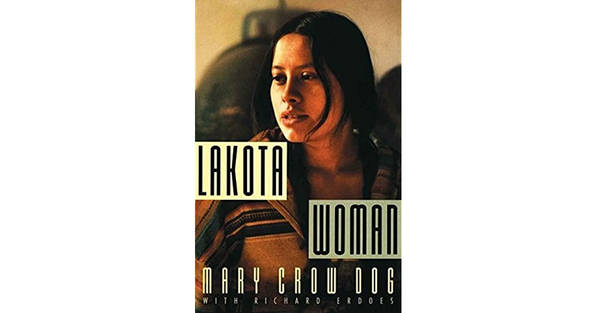 lakota woman review This is the final project for my ethics of diversity class lakota woman: why i chose to read lakota woman by mary crow dog for a couple of reasons the first reason as to why i chose this.