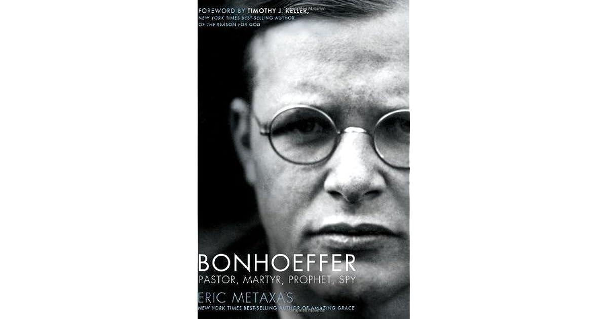 Bonhoeffer: Pastor, Martyr, Prophet, Spy