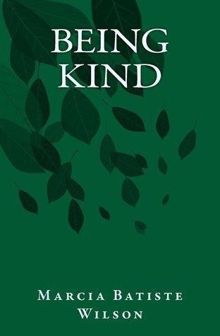 Being Kind  by  Marcia Batiste Wilson