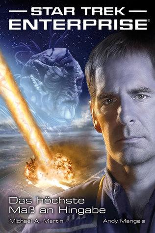 Das höchste Maß an Hingabe (Star Trek: Enterprise #1)
