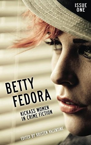 Betty Fedora Issue One by Kristen Valentine