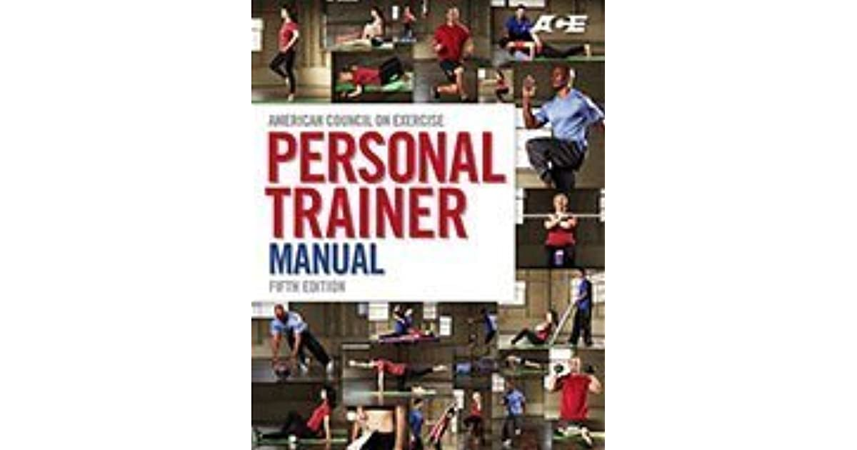 ace personal trainer manual 5th edition pdf ACE Personal Trainer Manual by American Council on Exercise