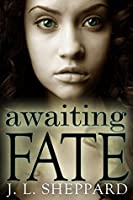 Awaiting Fate (Fated Immortals #1)