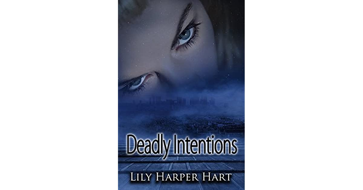 Deadly Intentions By Lily Harper Hart