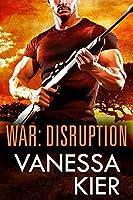 WAR: Disruption (WAR, #1)