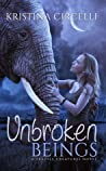 Unbroken Beings (Fragile Creatures, #2)