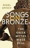 Songs on Bronze by Nigel Spivey