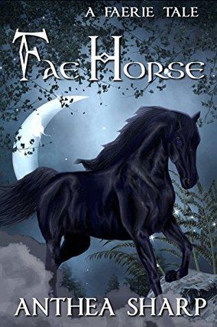 Fae Horse: A Faerie Tale