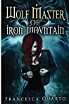 The Wolf Master of Iron Mountain (The Witch of Appalachia Book 1)