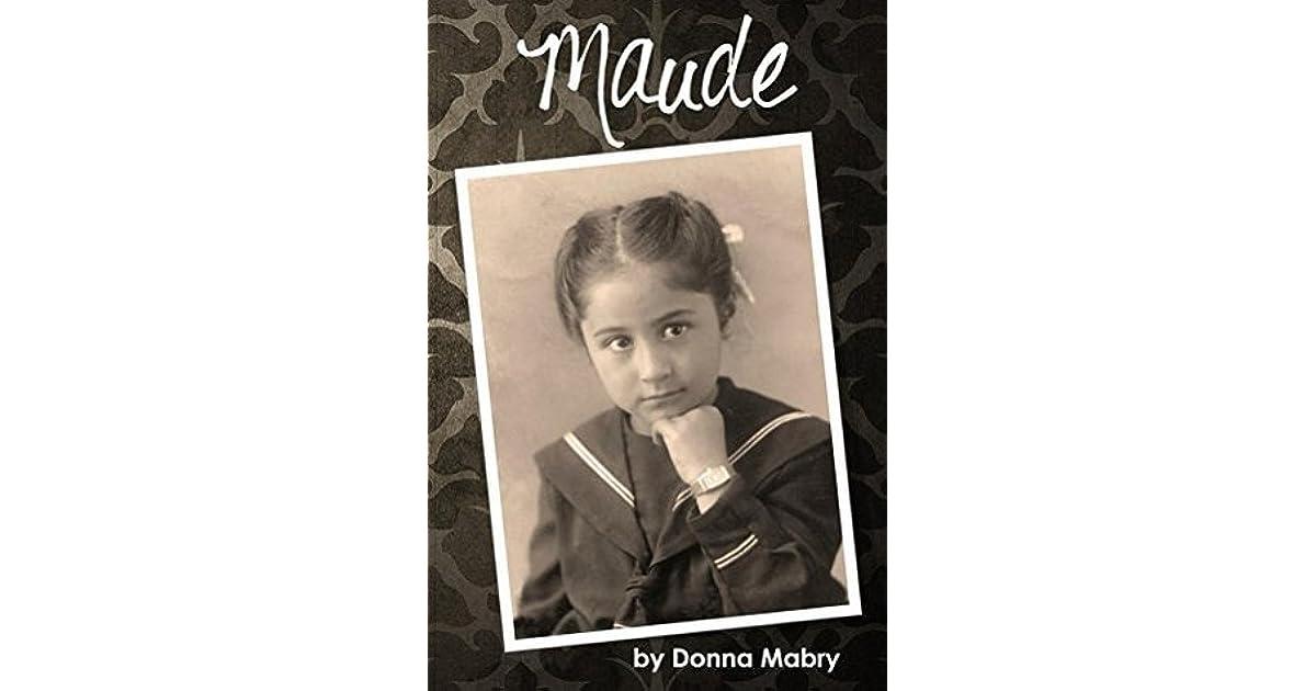 Maude By Donna Foley Mabry