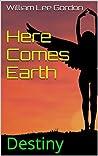 Destiny (Here Comes Earth #2)