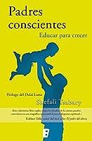 Padres conscientes: Educar para crecer