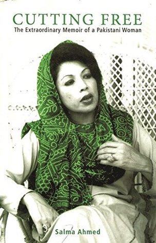 Cutting Free: The Extraordinary Memoir of a Pakistani Women