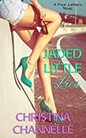 Jaded Little Lies (Four Letters Book 1)