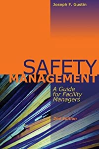 SAFETY MANAGEMENT: A GUIDE FOR FACILITY MANAGERS, 2nd Edition