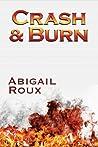Crash & Burn by Abigail Roux