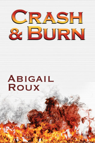 Book Review: Crash & Burn by Abigail Roux
