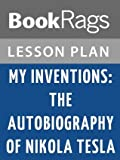 My Inventions: The Autobiography of Nikola Tesla Lesson Plans