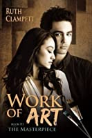 The Masterpiece (Work of Art, #3)