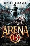 Arena 13 (Arena 13, #1)