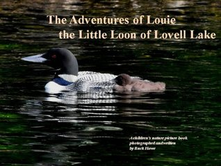 The Adventures Of Louie The Little Loon Of Lovell Lake