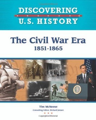 The Civil War Era  1851-1865 (Discovering U
