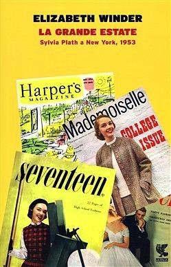 La grande estate. Sylvia Plath a New York, 1953