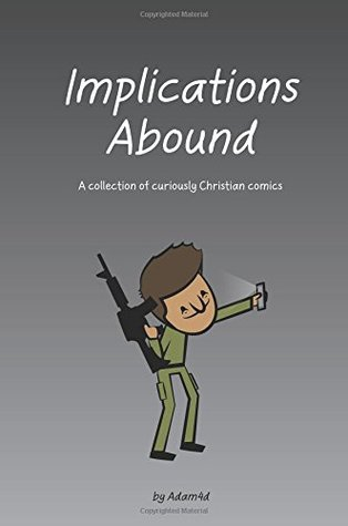 Implications Abound: A collection of curiously Christian comics