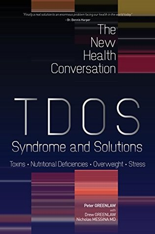 TDOS Syndrome and Solutions: Toxins, Deficiency, Overweight and Stress (The New Health Conversation)