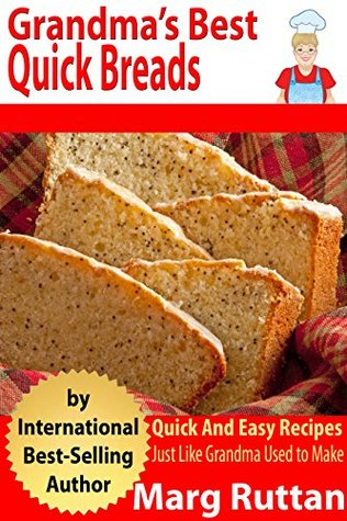 Grandma's Best Quick Breads by Marg Ruttan