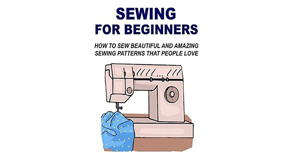 Sewing for beginners how to sew beautiful and amazing