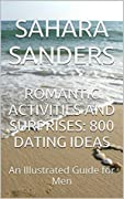 Romantic Activities and Surprises: 800 Dating Ideas