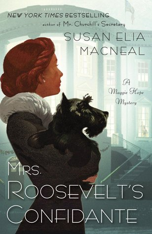 Mrs. Roosevelt's Confidante (Maggie Hope Mystery, #5)
