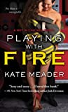 Playing with Fire by Kate Meader