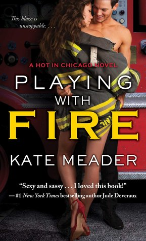 Playing With Fire Hot In Chicago 2 By Kate Meader