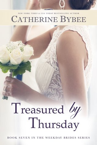 Treasured by Thursday (The Weekday Brides, #7)