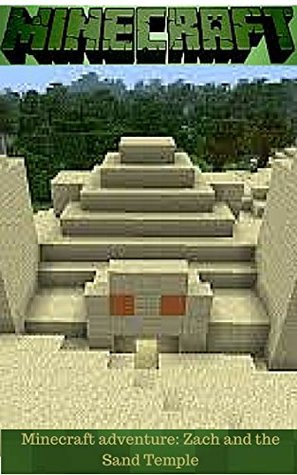 MineCraft: Minecraft adventure: The Sand Temple (minecraft free download, minecraft herobrine, minecraft mods pc, minecraft mods for computer, minecraft crafting recipes)