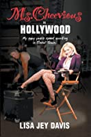 Ms. Cheevious in Hollywood - My Zany Years Spent Working in Tinsel Town