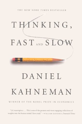 Thinking, Fast and Slow by Daniel Kahneman
