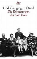 Und Gad Ging Zu David. Die Erinnerungen Des Gad Beck. 1923 bis 1945
